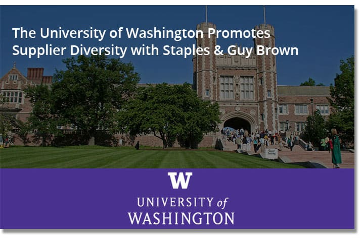 The University of Washington Promotes Supplier Diversity with, Staples & Guy Brown